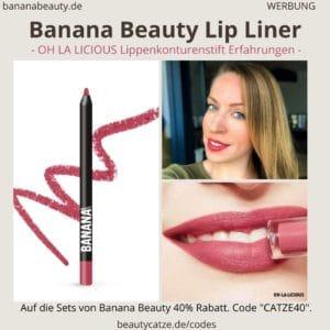 """Banana Beauty OH LA LICIOUS Lip Liner Erfahrungen. Der semi-matte wasserfeste Lippenkonturenstift im Test(Werbung) 40% Rabatt auf alle Banana Beauty Sets mit dem Code """"CATZE40"""".In meinem Erfahrungsbericht gehe ich dieses mal ausführlich auf meine Erfahrungen mit denLip Liners von Banana Beauty ein."""